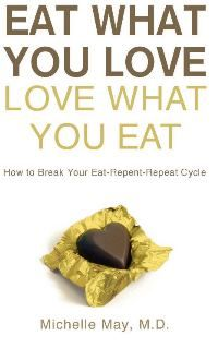 Give up diets and embrace mindful eating instead, allowing you to enjoy the foods you love and maintain a healthy weight. Eat What You Love, Love What You Eat by Michelle May - book review