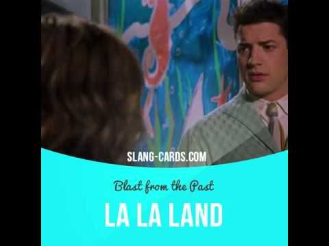 """La la land"" means an unreal place, a fantastic dreamworld.  Usage in a movie…"