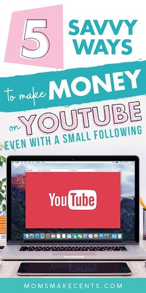 How to Make Money on YouTube (With A Small Following) – Moms Make Cents | Save & Make Money, Work At Home, Start A Blog