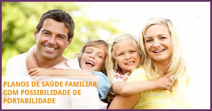 Conheça quais os Planos de Saúde Familiar com possibilidade de portabilidade!!!