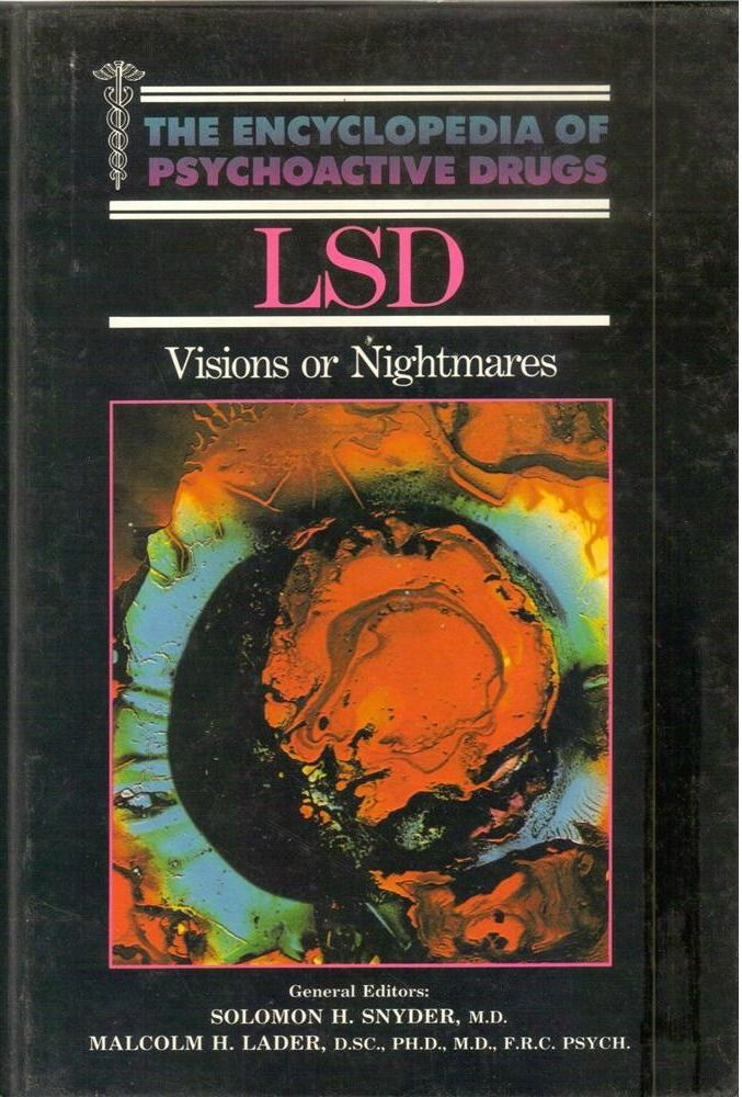 LSD. Visions or Nightmares