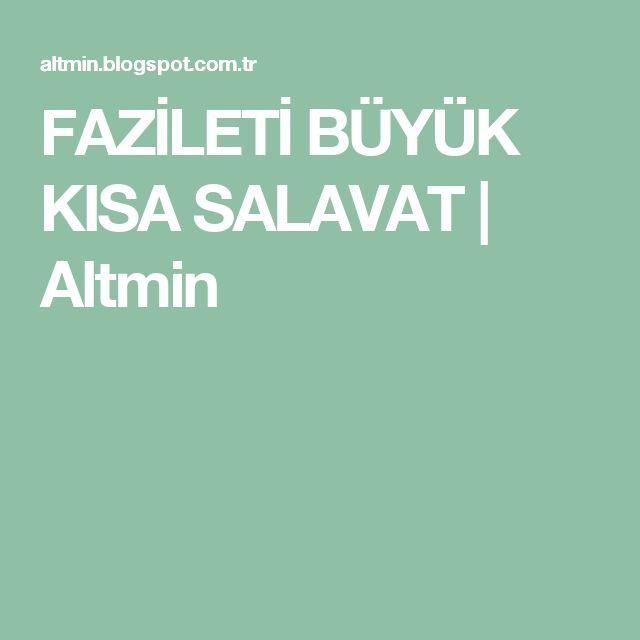 FAZİLETİ BÜYÜK KISA SALAVAT | Altmin