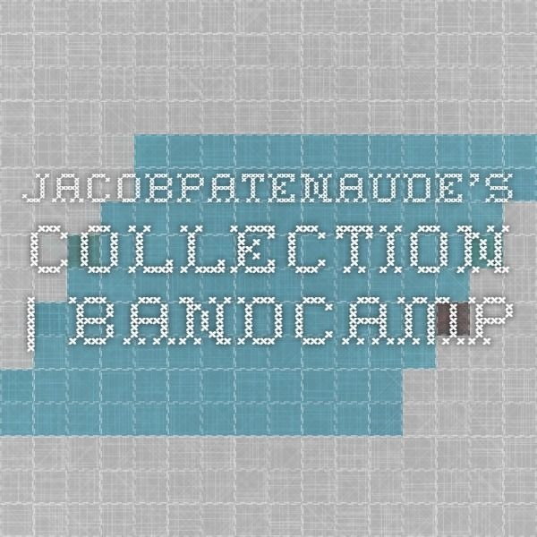 jacobpatenaude's collection | Bandcamp
