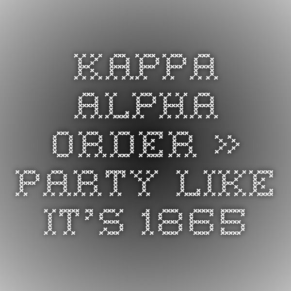 """Kappa Alpha Order » Party like it's 1865"""