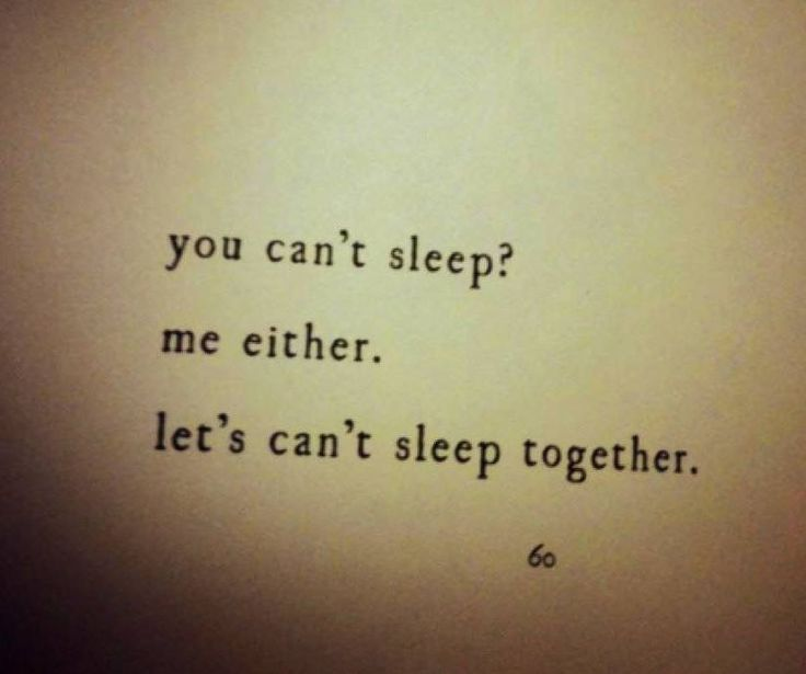 Funny Cant Sleep Quotes: You Can't Sleep? Me Neither. Let's Can't Sleep Together
