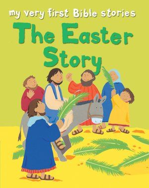 My Very First Bible Stories - The Easter Story