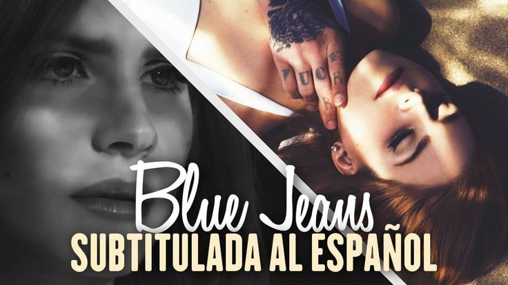 Lana Del Rey - Blue Jeans [Official Video] (Subtitulada al Español)