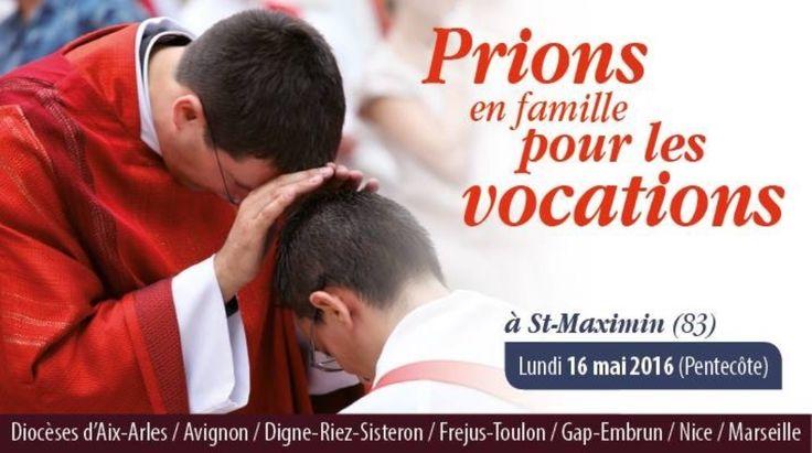 Lundi 16 mai 2016 – lundi de Pentecôte Grande journée de prière pour les vocations à Saint-Maximin-La-Sainte-Baume (Var), en lien avec tous les diocèses de la province. Cette journée est ouverte à TOUS. Sont particulièrement invités : les familles, les...