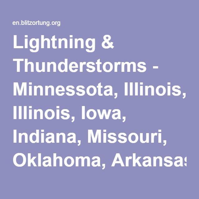 Lightning & Thunderstorms - Minnessota, Illinois, Iowa, Indiana, Missouri, Oklahoma, Arkansas, Kentucky, Tennessee