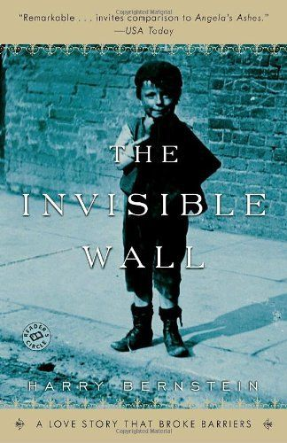 The Invisible Wall: A Love Story That Broke Barriers by Harry Bernstein, http://www.amazon.com/dp/0345496108/ref=cm_sw_r_pi_dp_j9OYrb081ZCQD/181-4334710-0687861