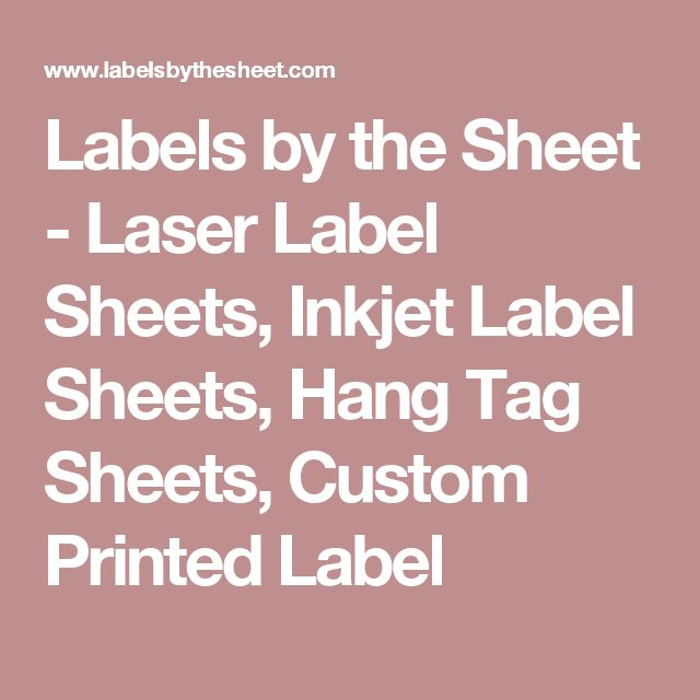 Labels by the Sheet - Laser Label Sheets, Inkjet Label Sheets, Hang Tag Sheets, Custom Printed Label