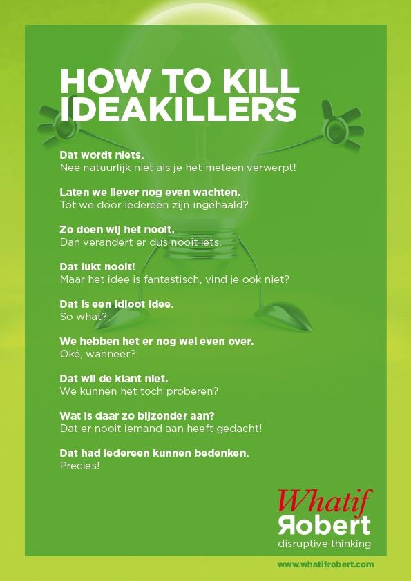 how to kill ideakillers! Kill them all!