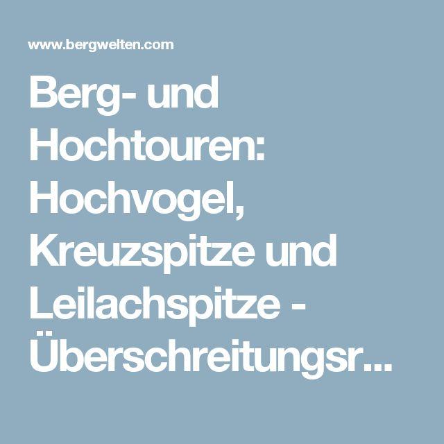 Berg- und Hochtouren: Hochvogel, Kreuzspitze und Leilachspitze - Überschreitungsrunde - 35km - Bergwelten