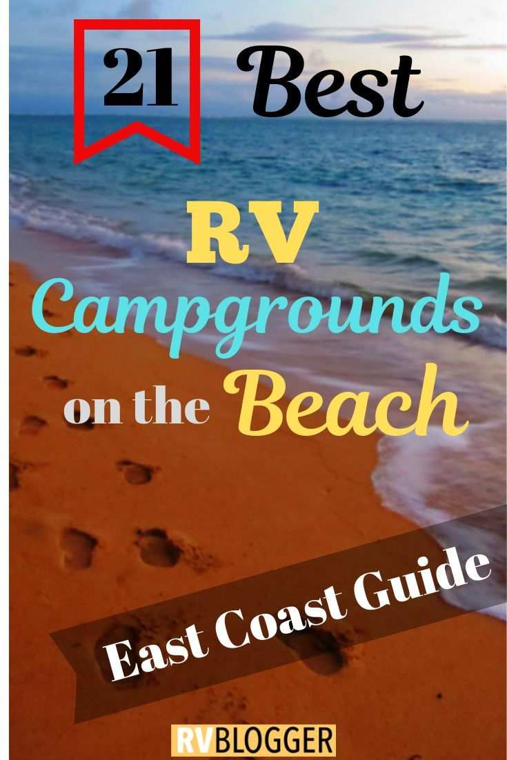 21 Best Rv Campgrounds On The Beach East Coast Guide Rvblogger Beach Camping Rv Campgrounds Camping For Beginners