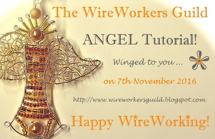 Angel Tutorial Blog Post 7/11/216 http://www.wireworkersguild.blogspot.com/