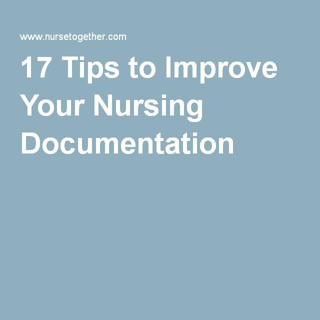 17 Tips to Improve Your Nursing Documentation