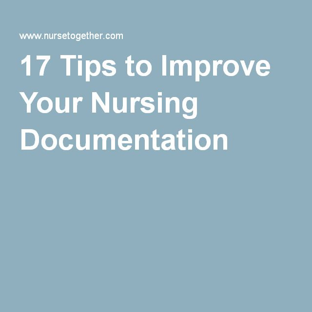 17 Tips to Improve Your Nursing Documentation