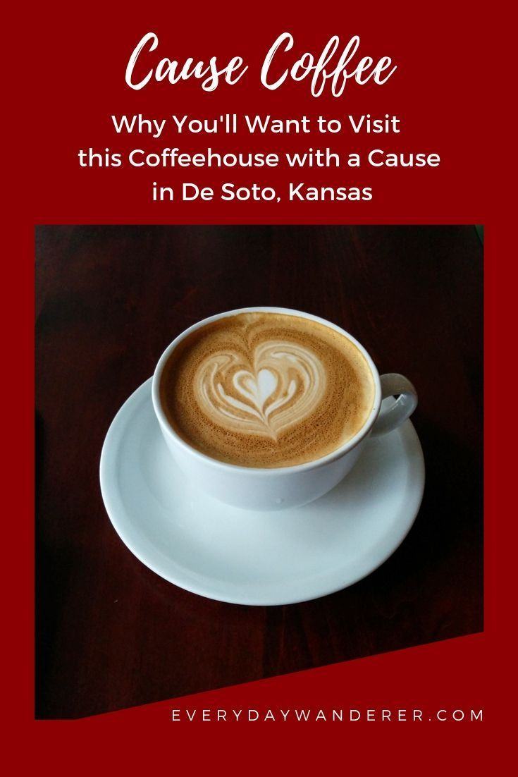 Cause Coffee A Coffeehouse With A Cause In De Soto Kansas In 2020 Discover Food Fair Trade Coffee Canada Food