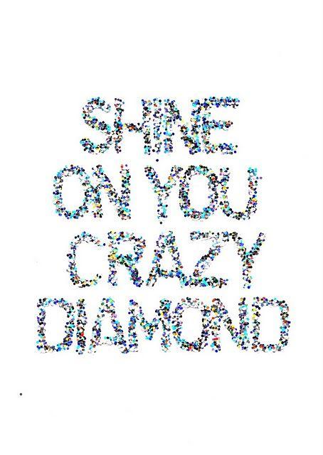 Shine On You Crazy Diamond.  Pink Floyd