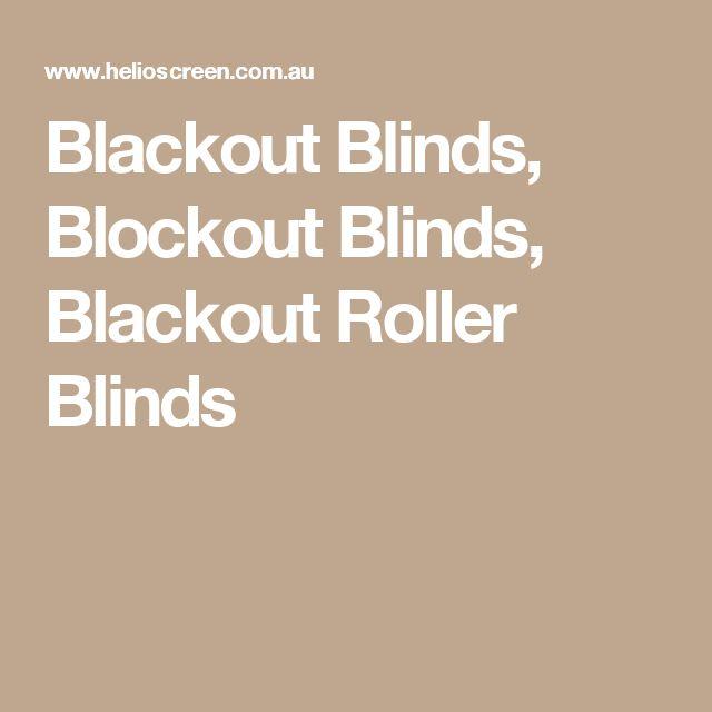 Blackout Blinds, Blockout Blinds, Blackout Roller Blinds