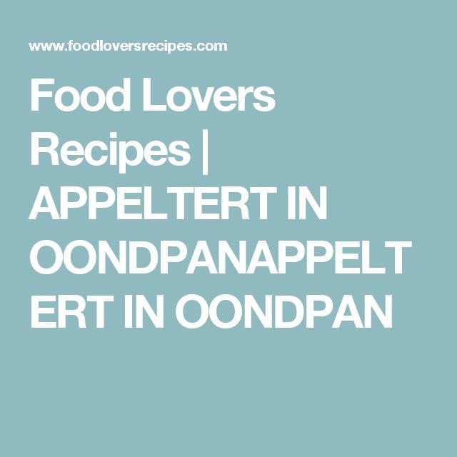 Food Lovers Recipes   APPELTERT IN OONDPANAPPELTERT IN OONDPAN