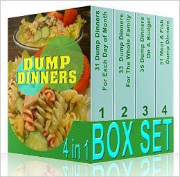 Amazon.com: Dump Dinners BOX SET 4 IN 1: 130 Quick, Easy and Delicious Dump Dinner Recipes For Each Day of Month: (Crockpot Dump Meals, Delicious Dump Meals, Dump ... Plans, Easy cooking, Easy Cooking Recipes) eBook: Alexandra Stewart: Kindle Store