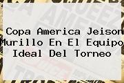 http://tecnoautos.com/wp-content/uploads/imagenes/tendencias/thumbs/copa-america-jeison-murillo-en-el-equipo-ideal-del-torneo.jpg Jeison Murillo. Copa America Jeison Murillo en el equipo ideal del torneo, Enlaces, Imágenes, Videos y Tweets - http://tecnoautos.com/actualidad/jeison-murillo-copa-america-jeison-murillo-en-el-equipo-ideal-del-torneo/