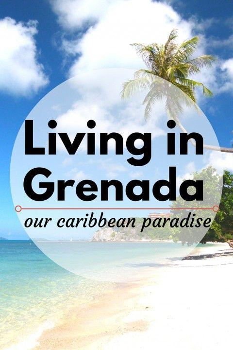 Living in Grenada – Our Caribbean Paradise