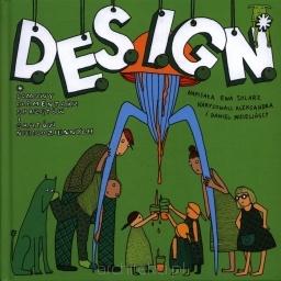 nowatorska książka dla dzieci o najbardziej wszechobecnej i najbardziej niedocenianej ze sztuk - designie