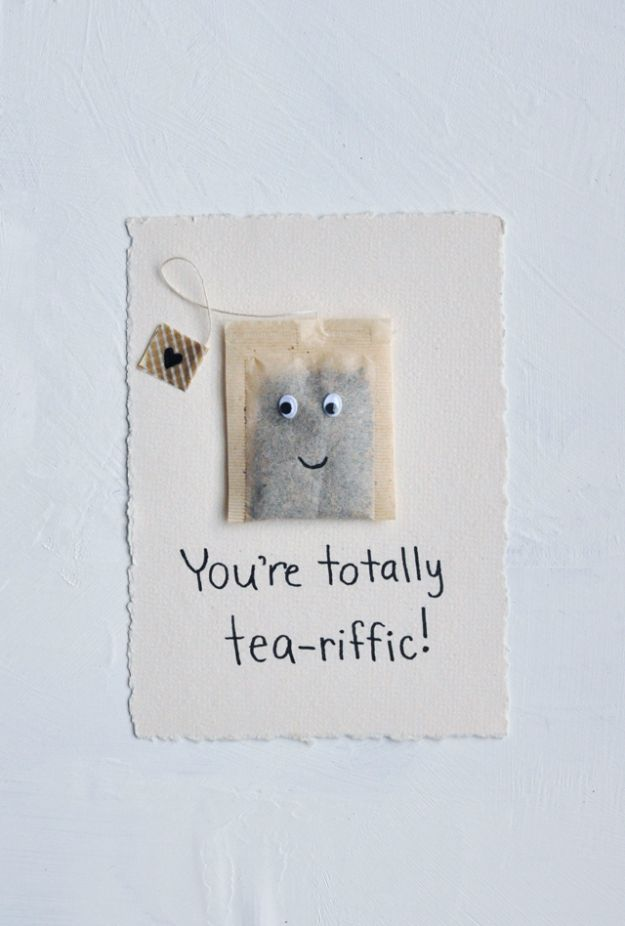 DIY Valentines Day Cards - You're Totally Tea-riffic Card - Easy Handmade Cards for Him and Her, Kids, Freinds and Teens - Funny, Romantic, Printable Ideas for Making A Unique Homemade Valentine Card - Step by Step Tutorials and Instructions for Making Cute Valentine's Day Gifts http://diyjoy.com/diy-valentines-day-cards