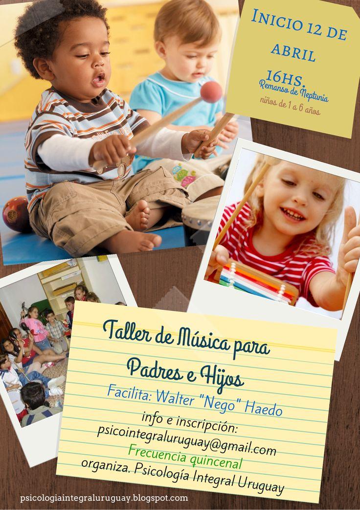 Psicología Integral Uruguay: Talleres De Música Para Padres E Hijos. 12 de Abri...