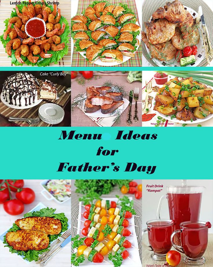 Menu Ideas for Father's Day http://valyastasteofhome.com/menu-ideas-for-fathers-day