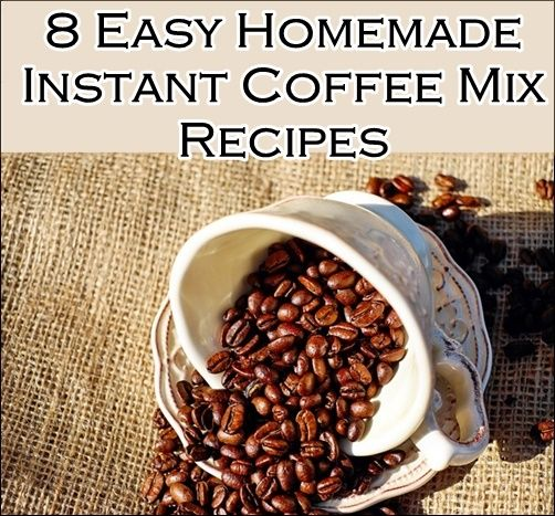 8 Easy Homemade Instant Coffee Mix Recipes -  Delicious Flavors from scratch from simple ingredients Homesteading - The Homestead Survival  1. Amaretto Mocha (Chocolate-Almond) Instant Coffee Blend recipe 2. Café Bavarian Mint Instant Coffee Blend  3. Café Orange Cappuccino Instant Coffee Blend  4. Café Vanilla Latte Instant Coffee Blend  5. Caramel Mocha Instant Coffee Blend  6. Hazelnut Café Instant Coffee Blend  7. Pumpkin-Spice Latte Instant Coffee Blend  8. Swiss Mocha Instant Coffee…