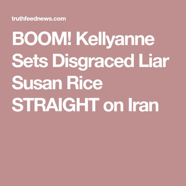 BOOM! Kellyanne Sets Disgraced Liar Susan Rice STRAIGHT on Iran