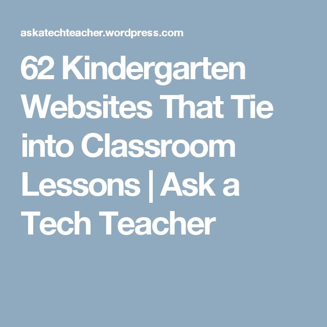 62 Kindergarten Websites That Tie into Classroom Lessons | Ask a Tech Teacher