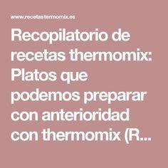 Recopilatorio de recetas thermomix: Platos que podemos preparar con anterioridad con thermomix (Recopilatorio)