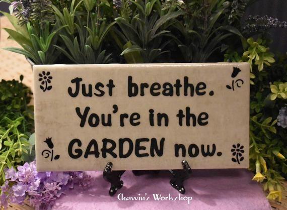 Just Breathe You Re In The Garden Now Self Care Garden Sign