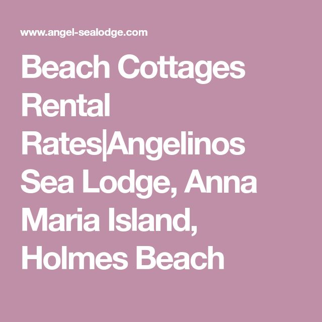 Beach Cottages Al Rates Angelinos Sea Lodge Anna Maria Island Holmes Places To Visit Pinterest Resorts And