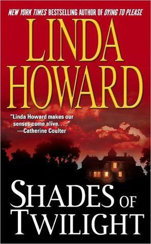 Shades Of Twilight by Linda Howard
