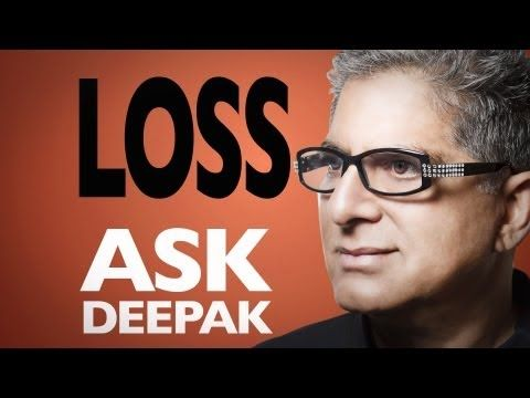 How Does One Deal With Loss? Ask Deepak!