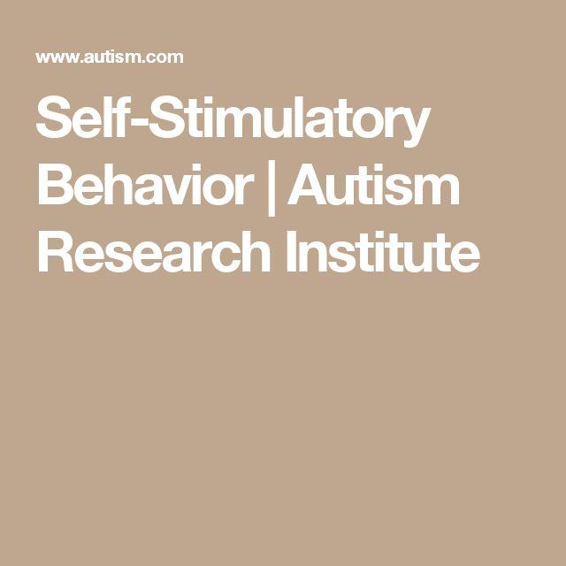 Self-Stimulatory Behavior | Autism Research Institute
