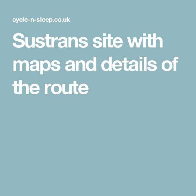 Sustrans site with maps and details of the route