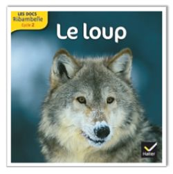 """Lecture documentaire : les docs ribambelle """"le loup"""""""