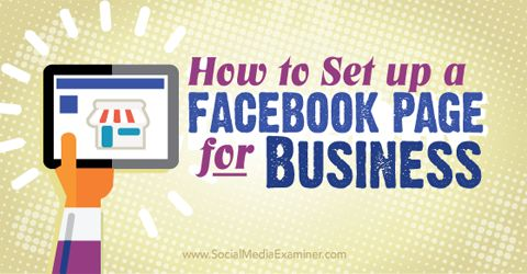 Learn the basics of setting up your businesses' Facebook page.   Social Media Examnier