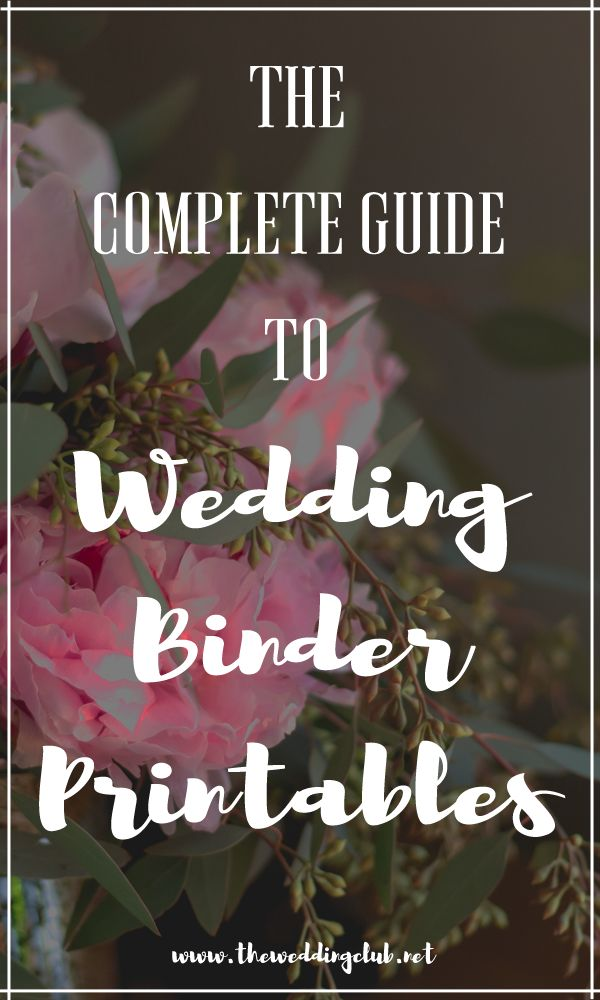 The complete guide to wedding binder printables, a guide to wedding binders, wedding planning, planner printables, wedding checklists, wedding to do lists, list of duties. Includes a free checklist template!