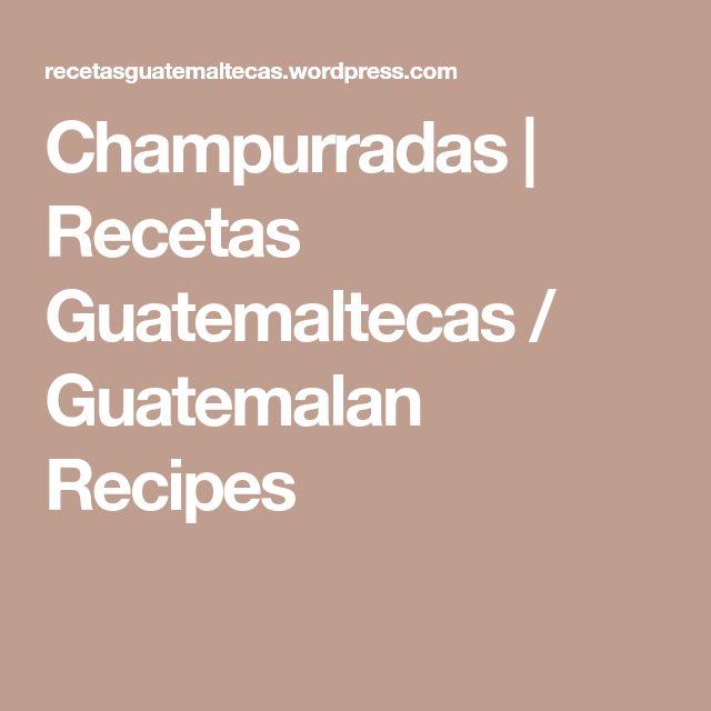 Champurradas | Recetas Guatemaltecas / Guatemalan Recipes
