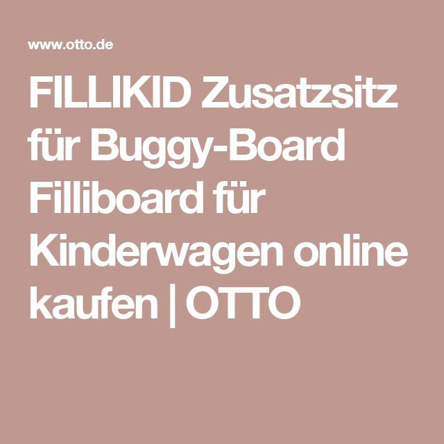 FILLIKID Zusatzsitz für Buggy-Board Filliboard für Kinderwagen online kaufen | OTTO
