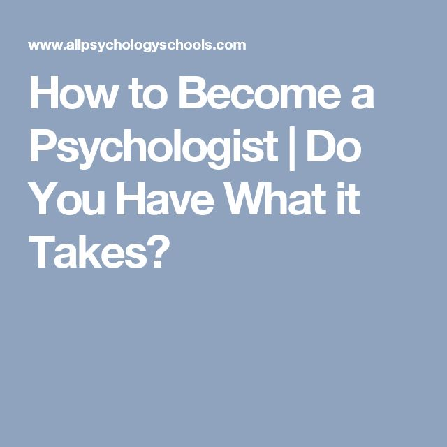 How to Become a Psychologist | Do You Have What it Takes?