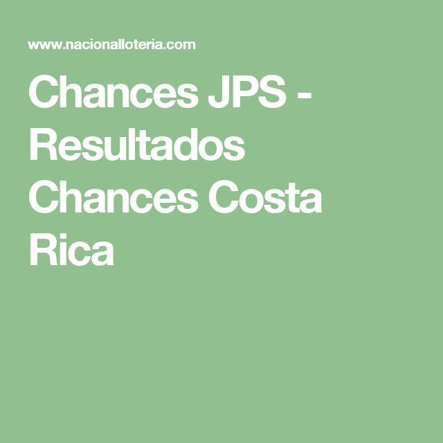 Chances JPS - Resultados Chances Costa Rica