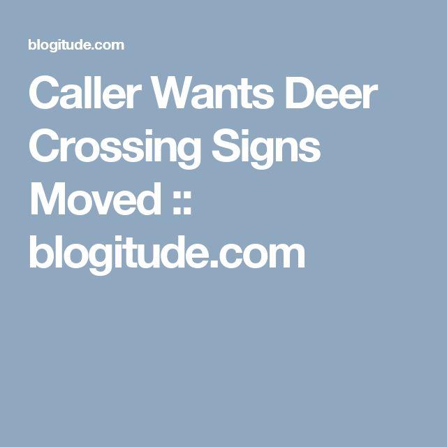 Caller Wants Deer Crossing Signs Moved :: blogitude.com
